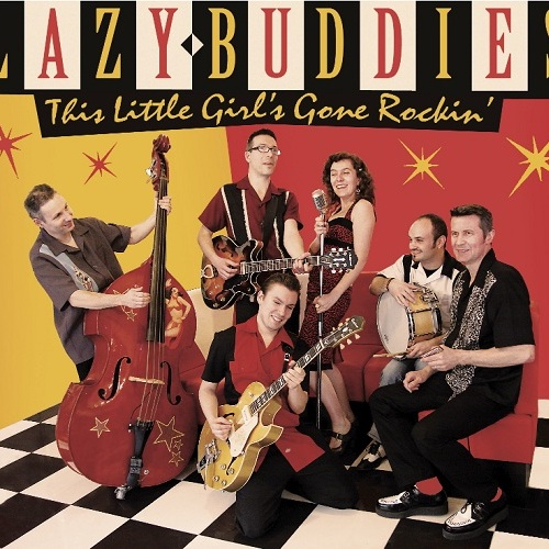 Chronique de presse THIS LITTLE GIRL'S GONE ROCKIN Lazy Buddies groupe français de blues swing rock'n roll rythm'n blues